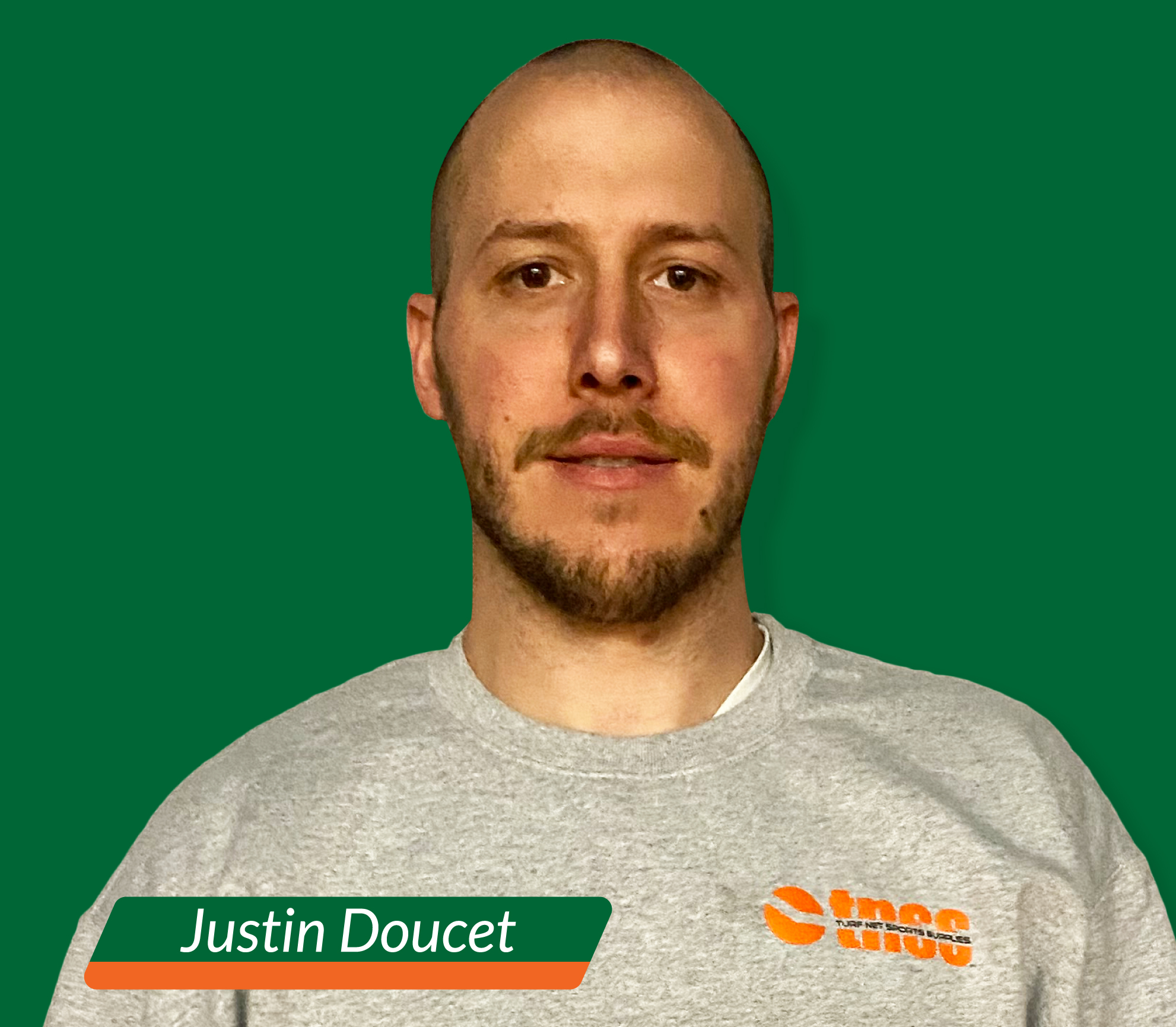 Justin Doucet, Inside Sales Turf Net Sports Supplies